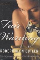 FAIR WARNING. by Butler, Robert Olen.