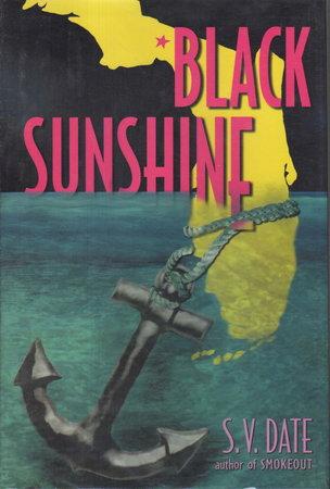 BLACK SUNSHINE. by Date, S. V.
