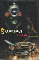SMOKEOUT. by Date, S. V.
