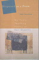 DISGUISED AS A POEM: My Years Teaching Poetry at San Quentin. by Tannenbaum, Judith.