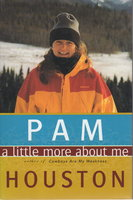 A LITTLE MORE ABOUT ME. by Houston, Pam
