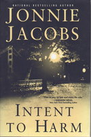 INTENT TO HARM. by Jacobs, Jonnie.