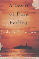 A DESERT OF PURE FEELING. by Freeman, Judith.