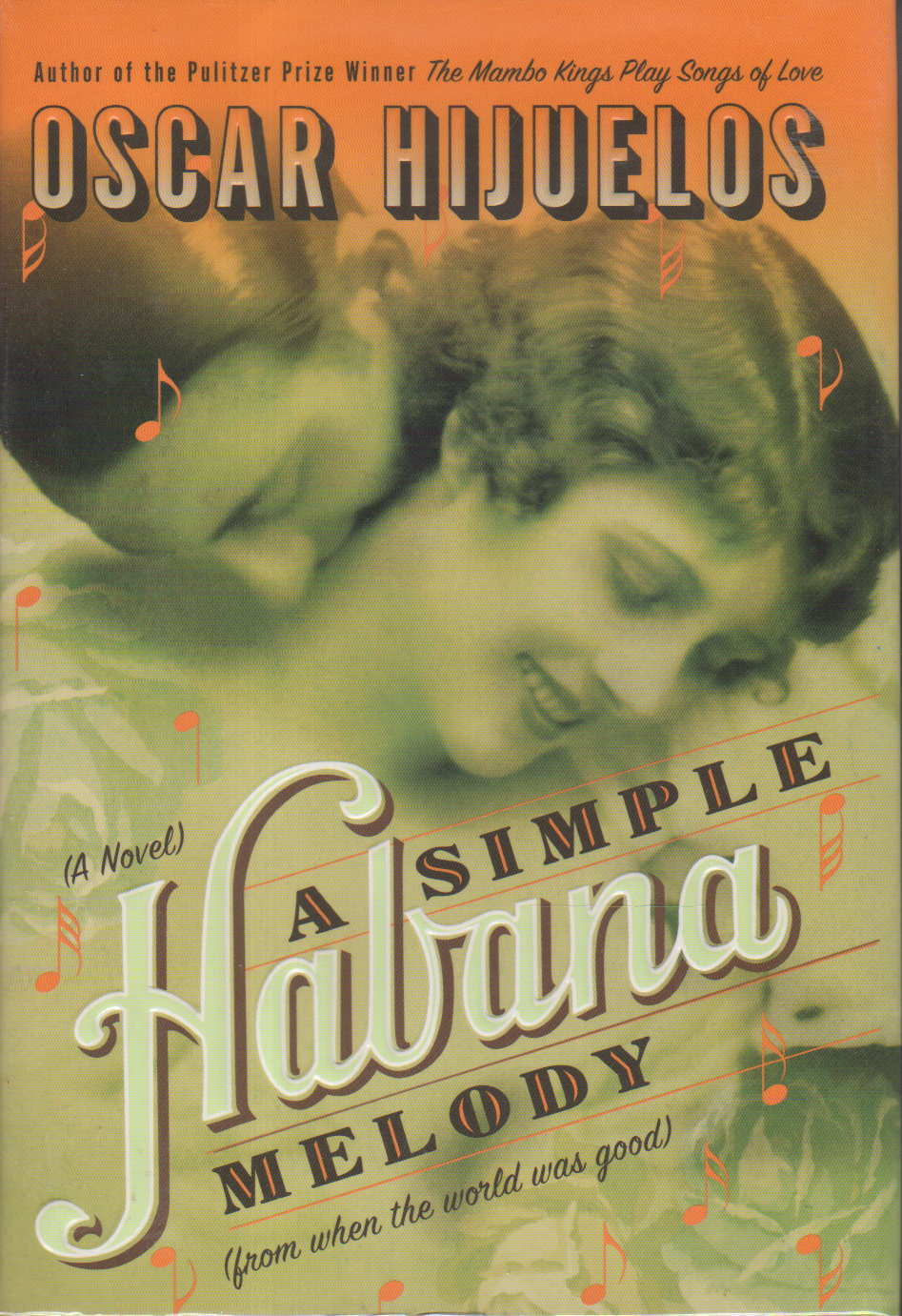 HIJUELOS, OSCAR - A SIMPLE HABANA MELODY (from when the world was good.)