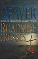 ROADSIDE CROSSES. by Deaver, Jeffery.