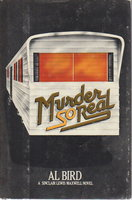MURDER SO REAL. by Bird, Al [Pseudonym of Phillip Finch, 1948-2012, and Leon N. Mandel, 1928-2002]