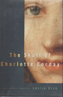 THE SKULL OF CHARLOTTE CORDAY and Other Stories. by Dick, Leslie.