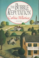THE BUBBLE REPUTATION by Pelletier, Cathy.