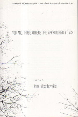 YOU AND THREE OTHERS ARE APPROACHING A LAKE. by Moschovakis, Anna.