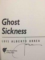 GHOST SICKNESS. by Urrea, Luis Alberto.
