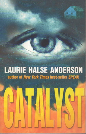 CATALYST. by Anderson, Laurie Halse.