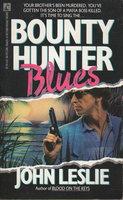 BOUNTY HUNTER BLUES. by Leslie, John