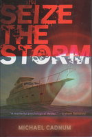 SEIZE THE STORM. by Cadnum, Michael.