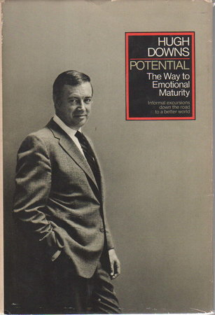 POTENTIAL: The Way to Emotional Maturity. by Downs. Hugh.