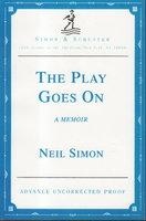 THE PLAY GOES ON: A Memoir. by Simon, Neil.