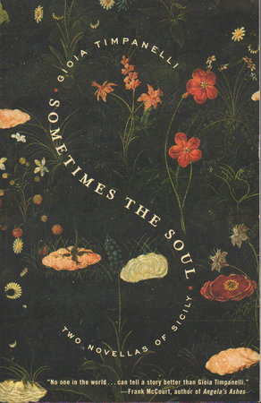 SOMETIMES THE SOUL: Two Novellas of Sicily. by Timpanelli, Gioia.
