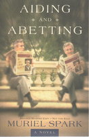 AIDING AND ABETTING. by Spark, Muriel.