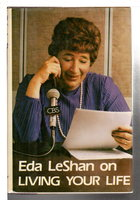 """LIVING YOUR LIFE: Based on the CBS Radio Network Series """"Getting Along."""" by LeShan, Eda."""