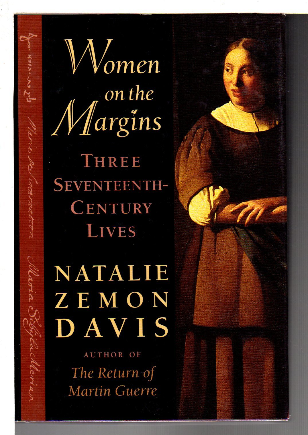 DAVIS, NATALIE ZEMON. - WOMEN ON THE MARGINS: THREE SEVENTEENTH CENTURY LIVES.
