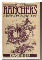 THE RANCHERS: A Book of Generations. by Steiner, Stan.