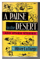 A PAUSE IN THE DESERT: and Other Stories. by Farge, Oliver La.