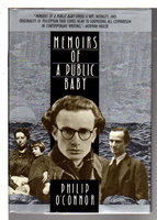 MEMOIRS OF A PUBLIC BABY. by O'Connor, Philip. Introduction by Stephen Spender