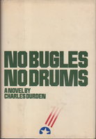 NO BUGLE, NO DRUMS. by Durden, Charles.