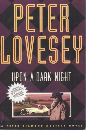 UPON A DARK NIGHT. by Lovesey, Peter.