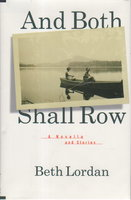 AND BOTH SHALL ROW: A Novella and Stories. by Lordan, Beth.