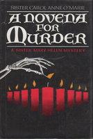 NOVENA FOR MURDER. by Sister Carol Anne O'Marie