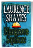 MANGROVE SQUEEZE. by Shames, Laurence.
