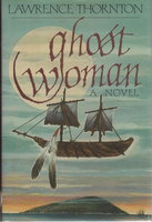 GHOST WOMAN. by Thornton, Lawrence.