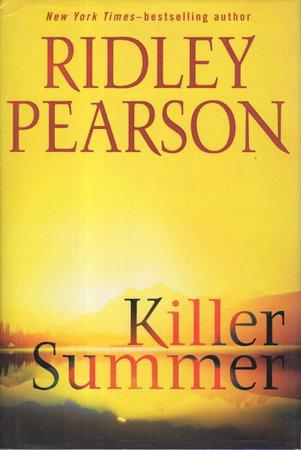 KILLER SUMMER. by Pearson, Ridley.