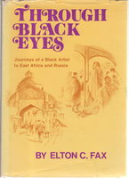 THROUGH BLACK EYES: Journeys of A Black Artist To East Africa and Russia. by Fax, Elton C.