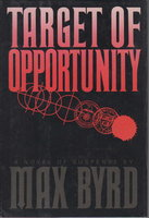 TARGET OF OPPORTUNITY. by Byrd, Max.