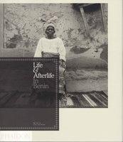 LIFE AND AFTERLIFE IN BENIN. by Van Gelder. Alex, editor.