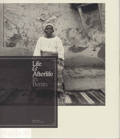 LIFE AND AFTERLIFE IN BENIN. by Van Gelder. Alex, editor.
