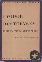 FYODOR DOSTOEVSKY: Insight, Faith, and Prophecy. by [Dostoevsky, Fyodor] Fueloep-Miller, Rene