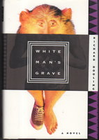 WHITE MAN'S GRAVE. by Dooling, Richard