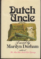 DUTCH UNCLE. by Durham, Marilyn.