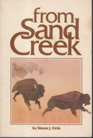 FROM SAND CREEK: rising in this heart which is our America. by Ortiz, Simon J.