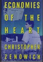 ECONOMIES OF THE HEART: Stories. by Zenowich, Christopher.