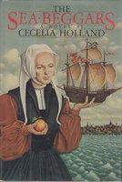 THE SEA BEGGARS. by Holland, Cecelia.