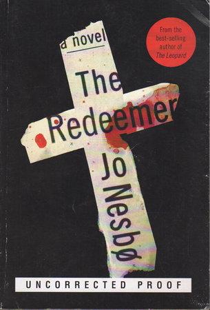 THE REDEEMER. by Nesbo, Jo.