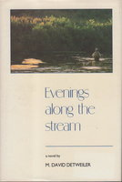 EVENINGS ALONG THE STREAM. by Detweiler, M. David.