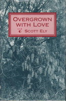 OVERGROWN WITH LOVE. by Ely, Scott.