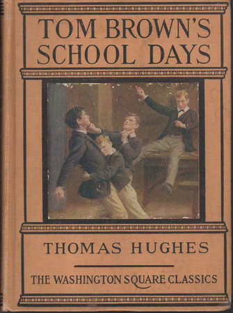 TOM BROWN'S SCHOOL DAYS. by Hughes, Thomas [1822-1896] Illustrated by Percy Tarrant.