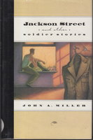 JACKSON STREET and Other Soldier Stories. by Miller, John A.