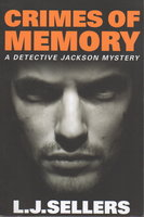 CRIMES OF MEMORY: A Detective Jackson Mystery. by Sellers, L. J.