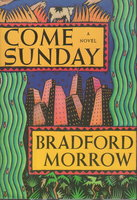 COME SUNDAY. by Morrow, Bradford.
